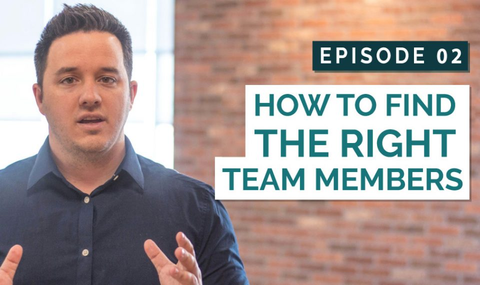 How To Find The Right Team Members