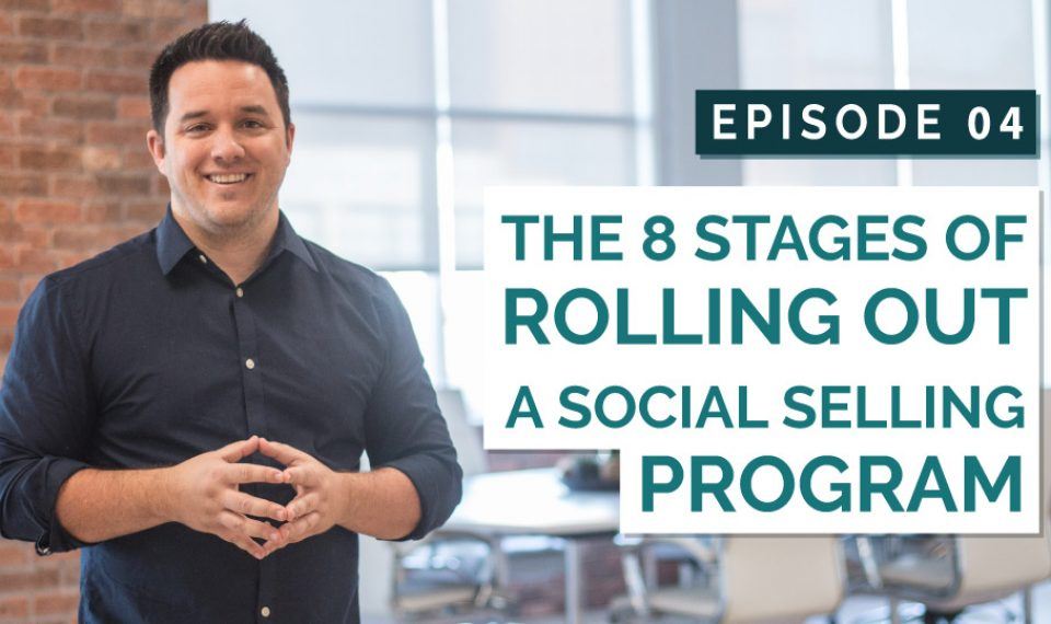 The 8 Stages of Rolling Out A Social Selling Program