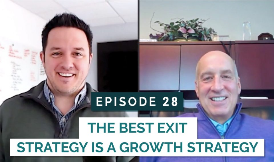 The Best Exit Strategy is a Growth Strategy